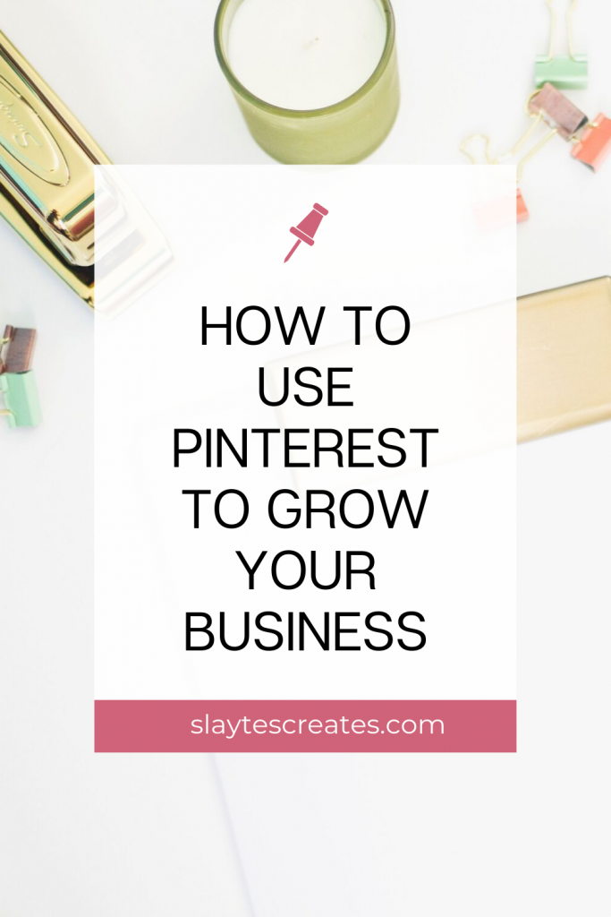 how to use pinterest to grow your business slaytes creates