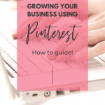 A guide to growing your business using Pinterest
