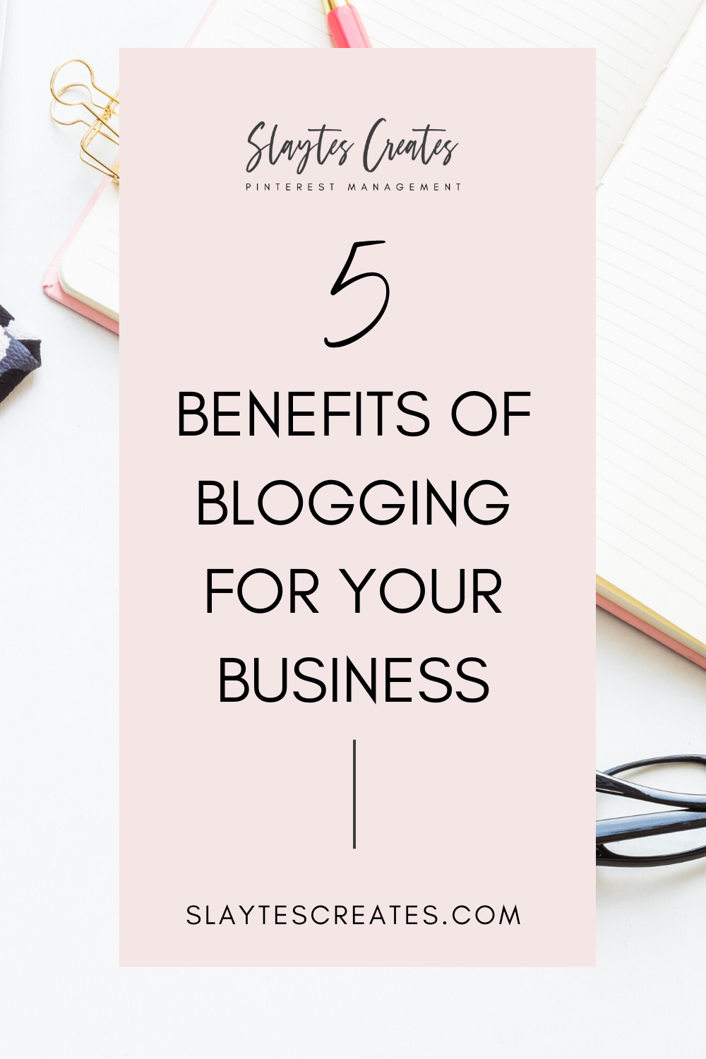 5 benefits of blogging for your business Slaytes Creates