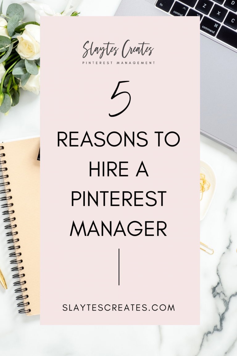 5 reasons to hire a Pinterest manager Slaytes Creates