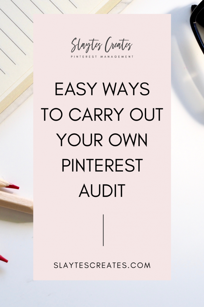 Easy ways to carry out your own Pinterest audit Slaytes Creates
