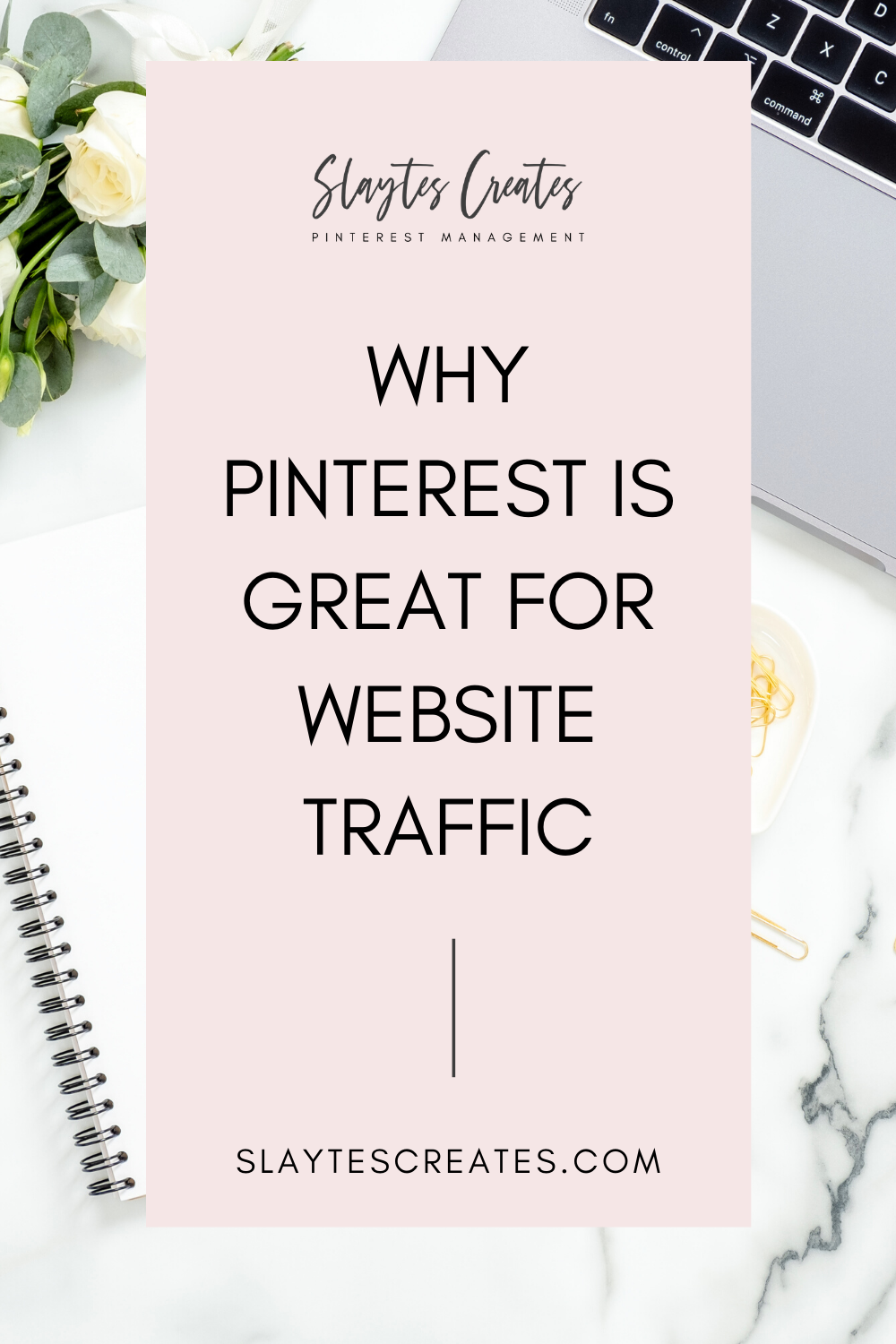 Why Pinterest is great for website traffic Slaytes Creates