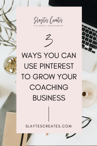 3 ways you can use Pinterest to grow your coaching business