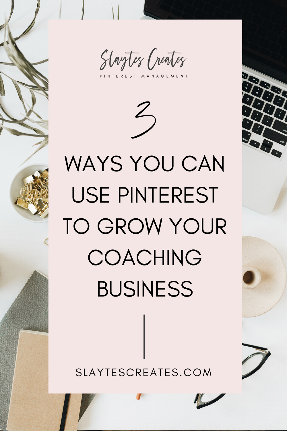 3 Ways you can use Pinterest to grow your coaching business Slaytes Creates